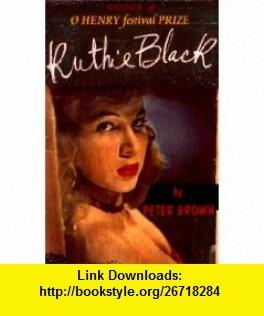 Ruthie Black (9781887641890) Peter Brown , ISBN-10: 1887641890  , ISBN-13: 978-1887641890 , ASIN: B000GABOC2 , tutorials , pdf , ebook , torrent , downloads , rapidshare , filesonic , hotfile , megaupload , fileserve