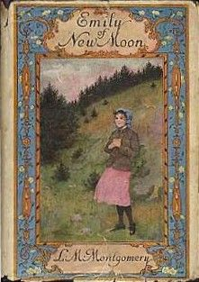 """1st edition copy of Lucy Maud Montgomery's """"Emily of New Moon"""" http://www.alisalibby.com/blog/wp-content/uploads/2009/08/emilyofnewmoon_first-edition-cover.jpg"""
