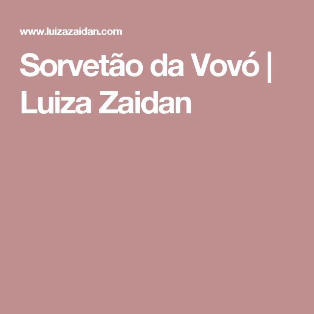 Sorvetão da Vovó | Luiza Zaidan
