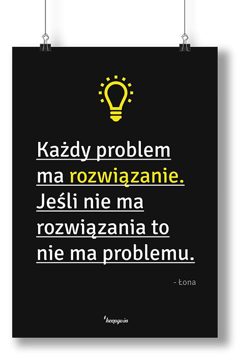 Motywacyjne cytaty: Każdy problem ma rozwiązanie. Jeśli nie ma rozwiązania, to…