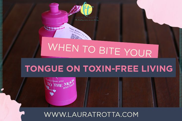 When to bite your tongue on toxin-free living plus a little story about Mother's Day gifts #chemicalfree #toxinfree #homedetox
