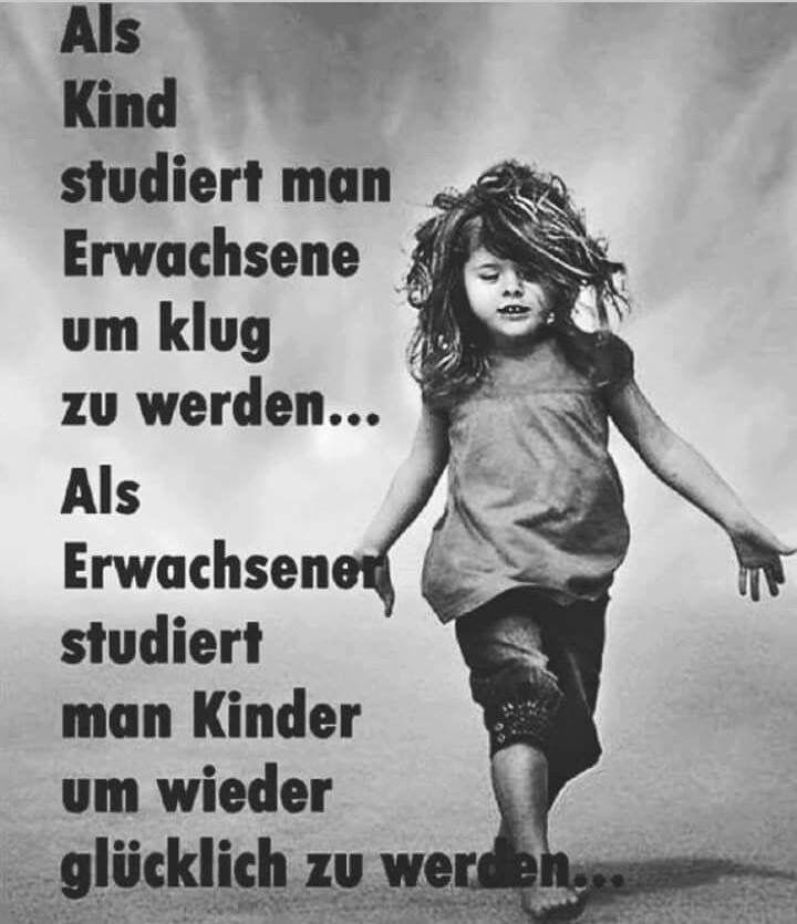 Als Kinder studiert man die Erwachsenen un klug zu werden. Als Erwachsener...