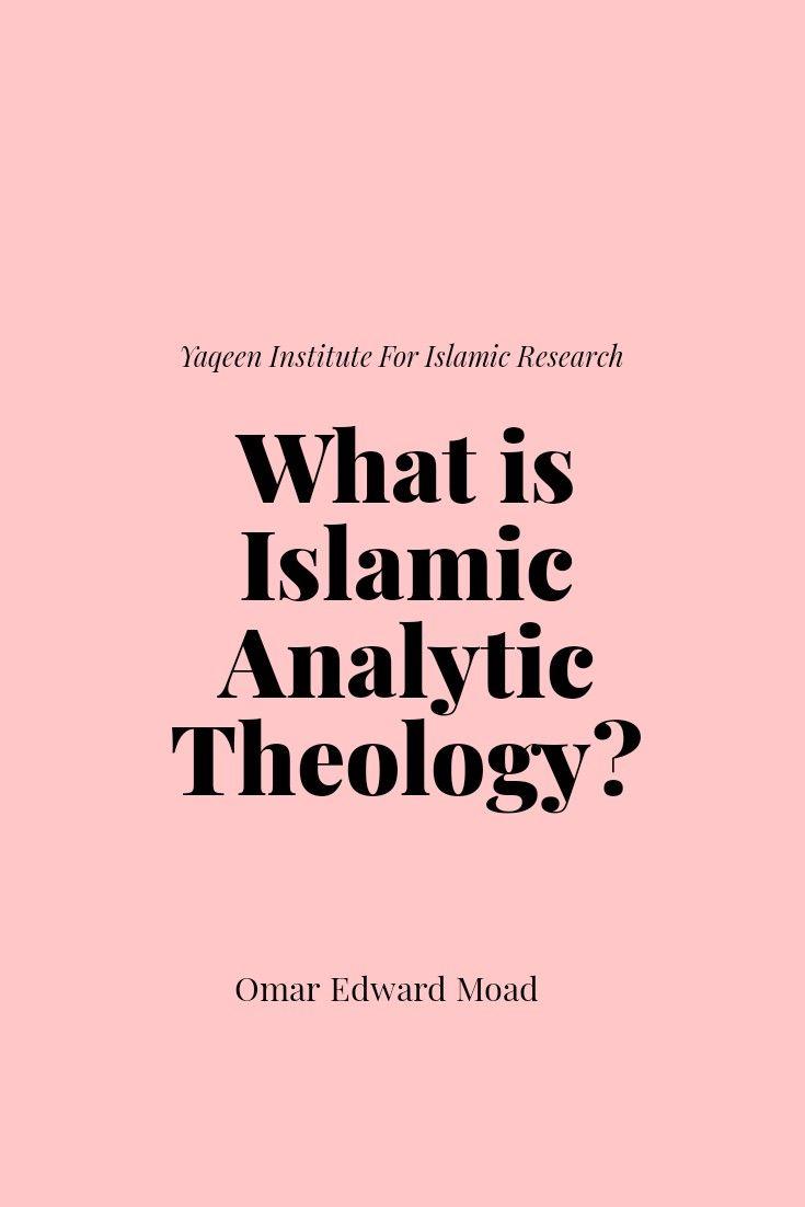 What is Islamic Analytic Theology?   - Islam \\ learn   Islam