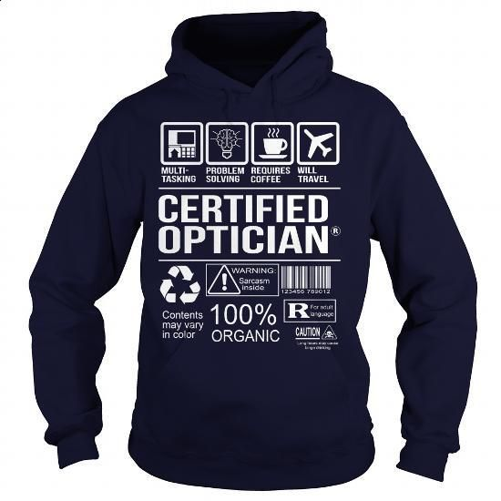 Awesome Tee For Certified Optician - #mens shirts #design tshirts. BUY NOW => https://www.sunfrog.com/LifeStyle/Awesome-Tee-For-Certified-Optician-Navy-Blue-Hoodie.html?60505