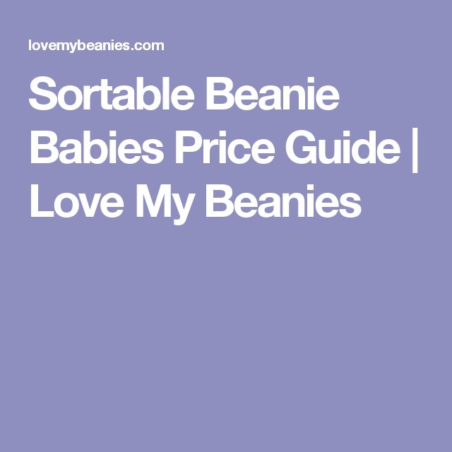 Sortable Beanie Babies Price Guide | Love My Beanies