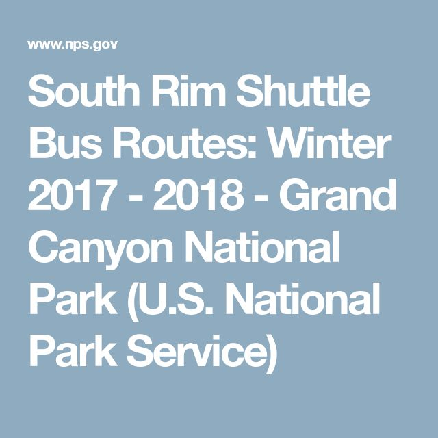 South Rim Shuttle Bus Routes: Winter 2017 - 2018 - Grand Canyon National Park (U.S. National Park Service)
