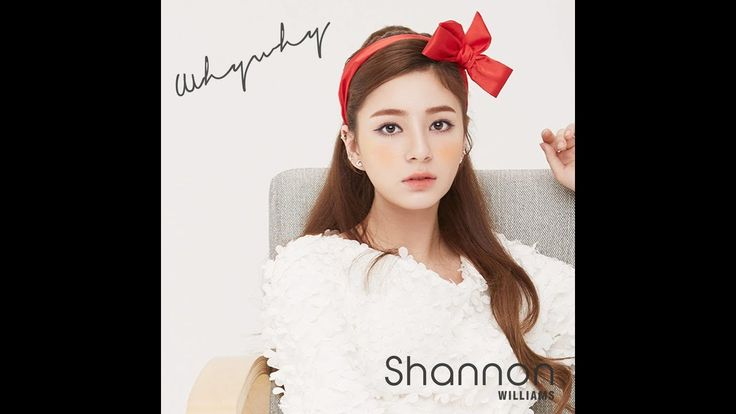 Shannon Williams - Why Why