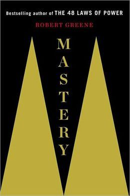 Mastery by Robert Greene--must read-recommended by Elliot Hulse