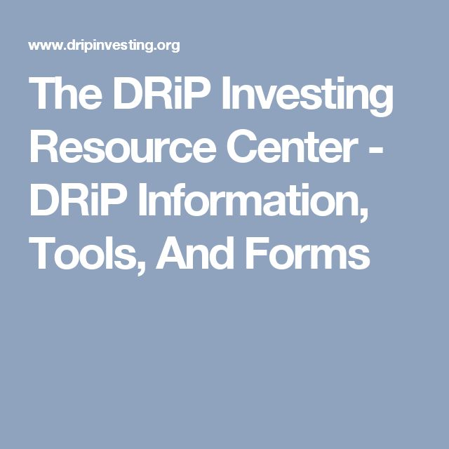 The DRiP Investing Resource Center - DRiP Information, Tools, And Forms