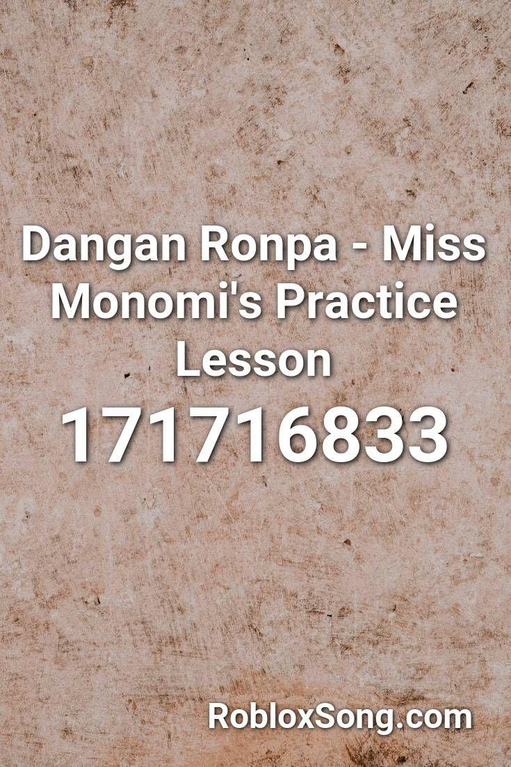 Dangan Ronpa Miss Monomi S Practice Lesson Roblox Id Roblox Music Codes In 2021 The Living Tombstone Danganronpa Roblox