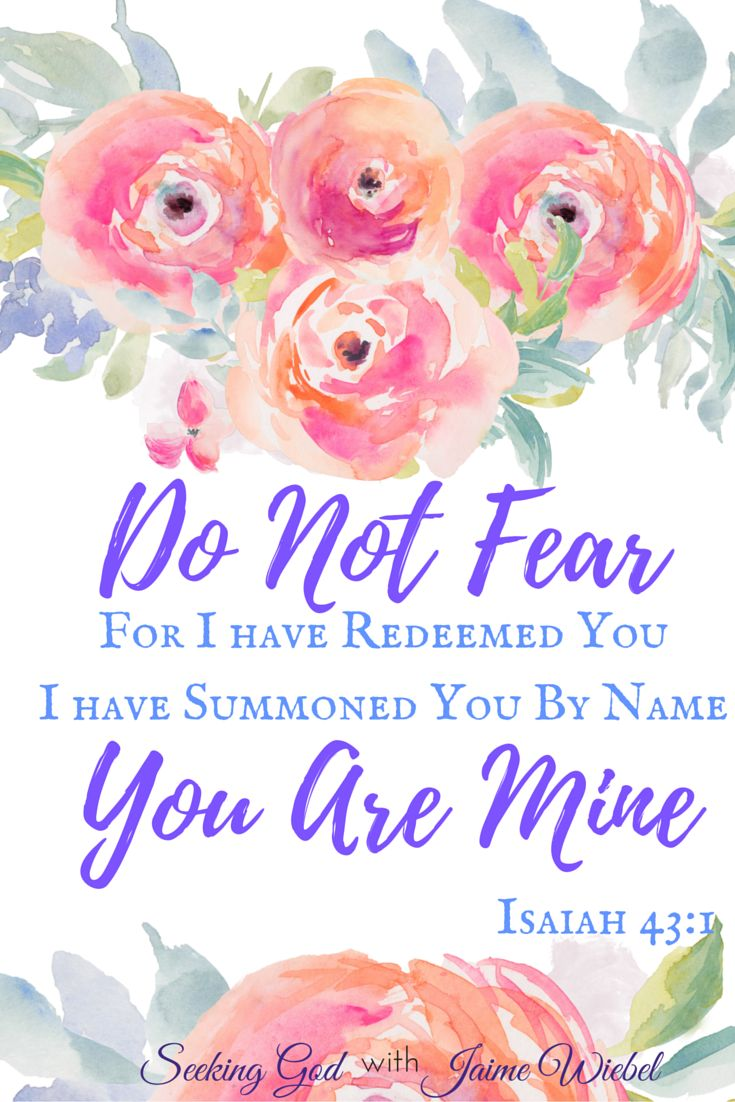 Do Not Fear For I have Redeemed You I have summoned You By Name YOU ARE MINE - Isaiah 43:1 Seeking God: The Heart of God & Sitting Among Friends Blog Party #34