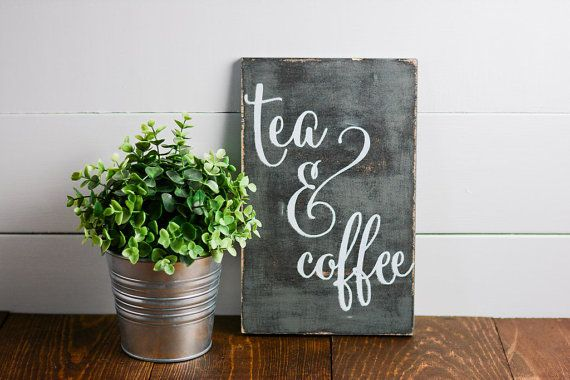 Coffee and Tea Sign Tea coffee Wooden signs Coffee Bar