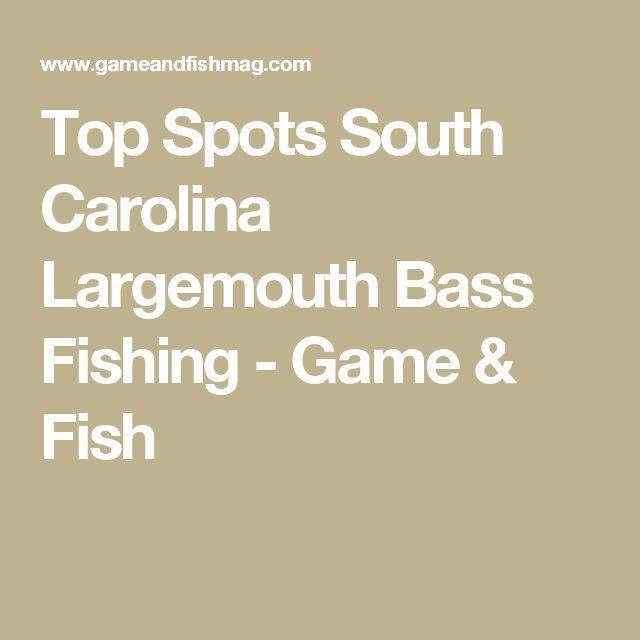 Top Spots South Carolina Largemouth Bass Fishing - Game & Fish