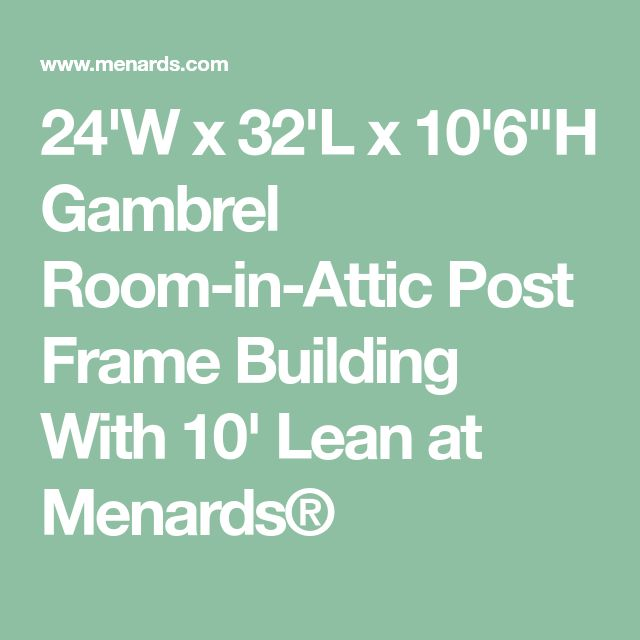 """24'W x 32'L x 10'6""""H Gambrel Room-in-Attic Post Frame Building With 10' Lean at Menards®"""