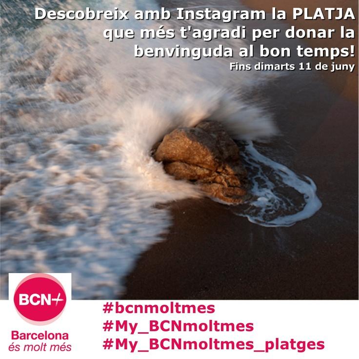 Descobreix amb Instagram la platja que més t'agrada de la costa de la província de Barcelona per donar la benvinguda al bon temps!     Etiqueta amb #BCNmoltmes #My_BCNmoltmes #My_BCNmoltmes_platges.     D'entre tots els participants publicarem una imatge al nostre butlletí i xarxes socials. Tens fins el proper dimarts 11 de juny 2013.