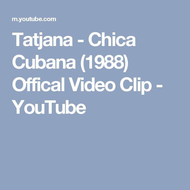 Tatjana - Chica Cubana (1988) Offical Video Clip - YouTube