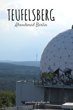 Unique Abandoned Berlin Teufelsberg