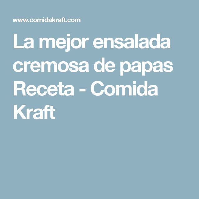 La mejor ensalada cremosa de papas Receta - Comida Kraft