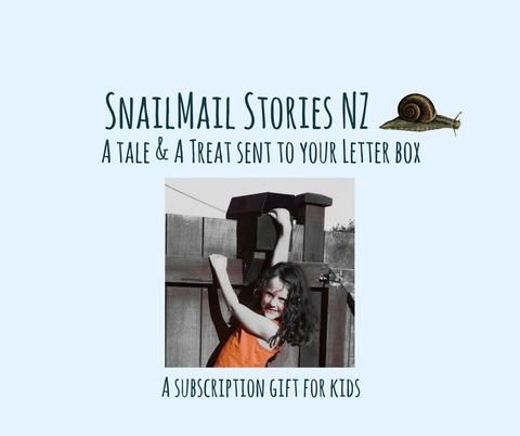 Snail Mail Stories NZ - A subscription gift for kids. Fosters literacy, creative & natural play.