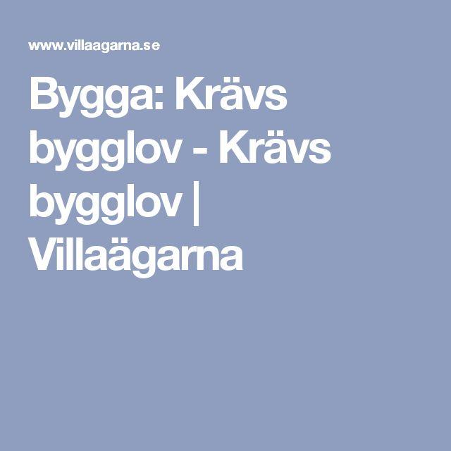 Bygga: Krävs bygglov - Krävs bygglov | Villaägarna