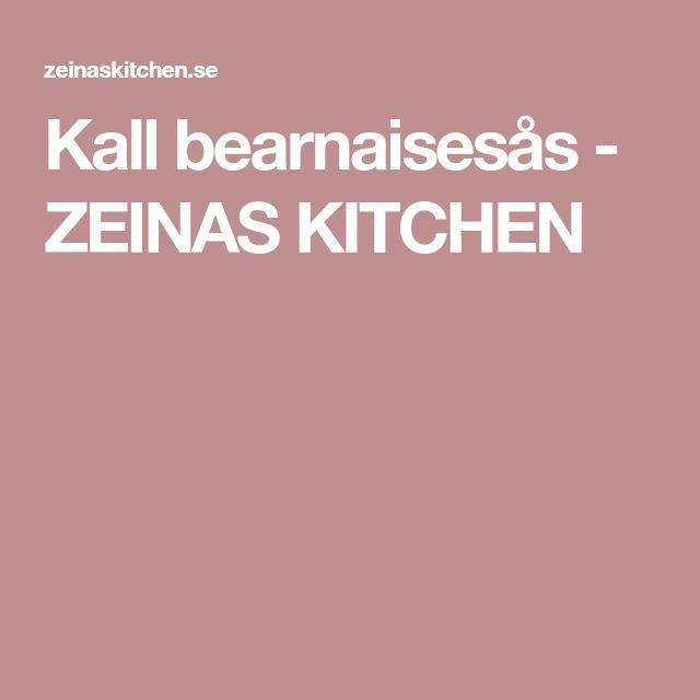Kall bearnaisesås - ZEINAS KITCHEN