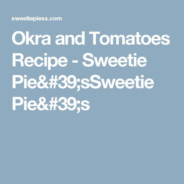 Okra and Tomatoes Recipe - Sweetie Pie'sSweetie Pie's