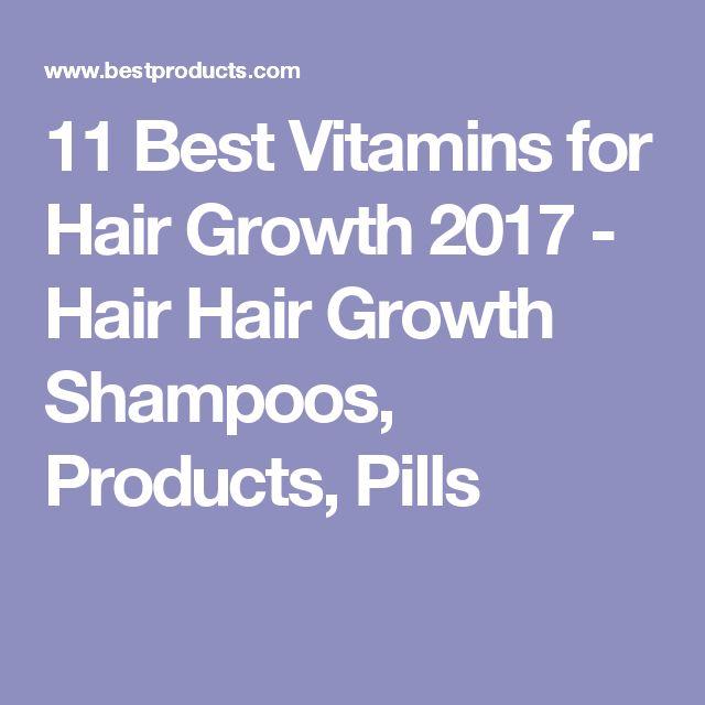 11 Best Vitamins for Hair Growth 2017 - Hair Hair Growth Shampoos, Products, Pills