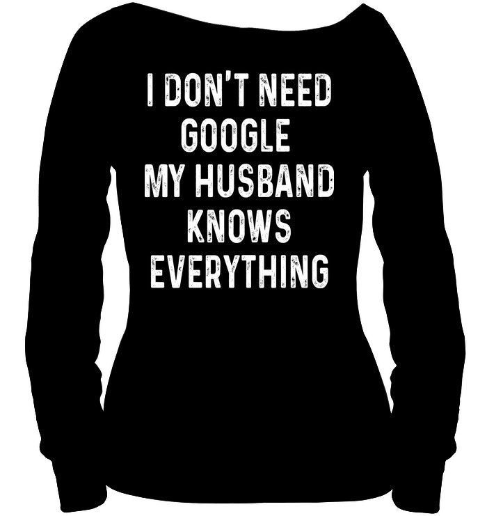 a40d7649ce1e My Husband Knows Everything | Funny Shirts | Funny T Shirts Hilarious |  Funny T Shirts