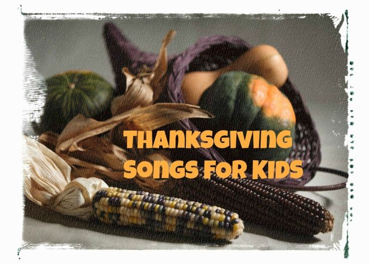 Thanksgiving songs for kids. Sign language to go with Thanksgiving songs.