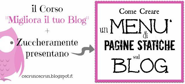 Come Aggiungere Correttamente le Pagine Statiche al Blog {guest post di Zuccheramente} + Consigli Pratici per il tuo Blog