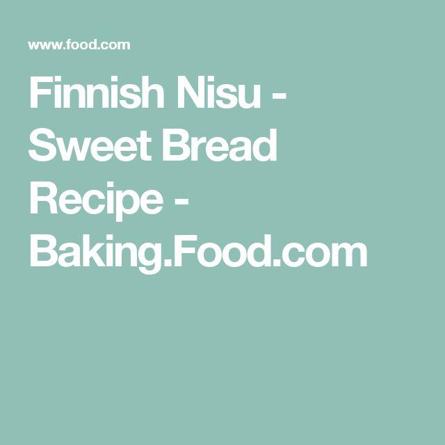 Finnish Nisu - Sweet Bread Recipe - Baking.Food.com