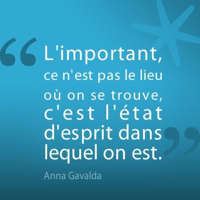 La citation de la semaine, signée Anna Gavalda, extrait de son livre : Je voudrais que quelqu'un m'attende quelque part.