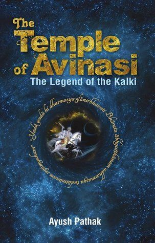 The Temple of Avinasi: The Legend of the Kalki, is the first book to the series!  A great Novel by Ayush Pathak!