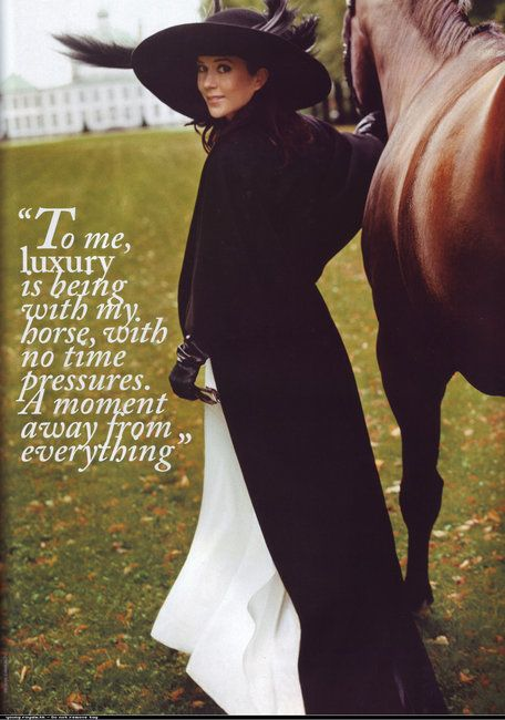 """To me, luxury is being with my horse, with no time pressures. A moment away from everything."""