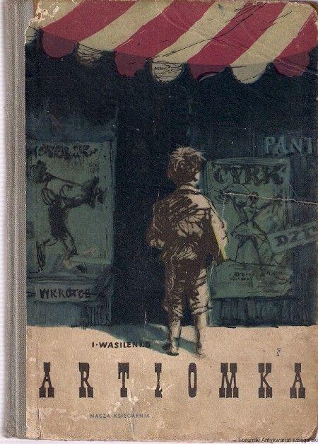 """(1955) Artiomka, Iwan Wasilenko Przełożył: Kazimierz Jaworski, ilustracje Janusz Grabiański, Wydanie: IV     """"Nasza Księgarnia"""", 1955,  191 stron"""