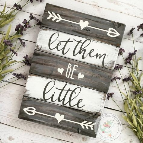 Let Them Be Little Planked Wood Sign