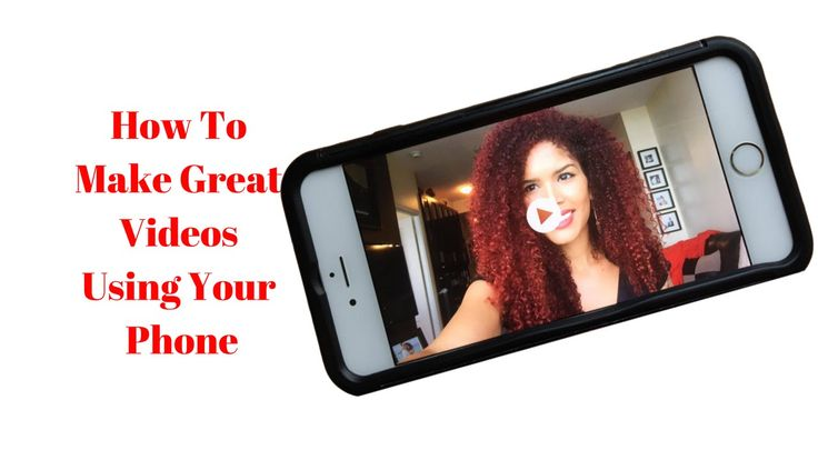 How to Create Great Videos Using Your Phone #videomarketing #video #socialmedia