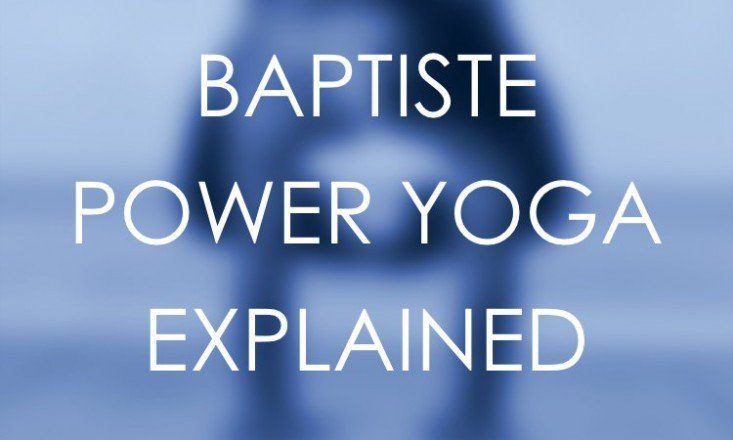 What Is Baptiste Power Yoga 101