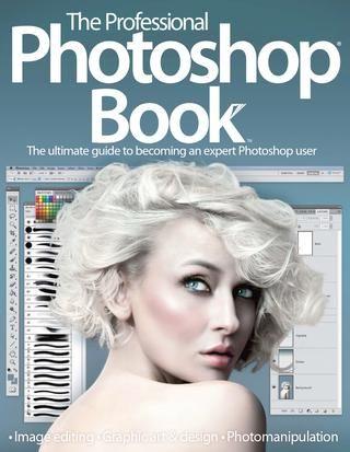 The Professional Photoshop Book - Volume 1 (2013 / UK)