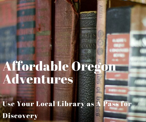 Multnomah, Washington, and Clackamas County Libraries all offer a cultural pass to exciting destinations around Oregon without spending a lot of money.