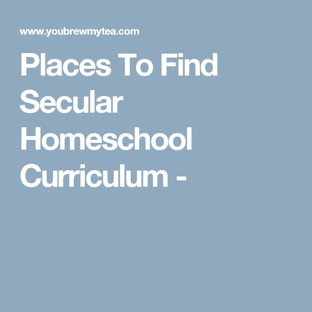 Places To Find Secular Homeschool Curriculum -