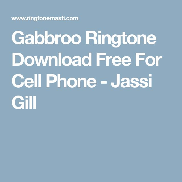 Gabbroo Ringtone Download Free For Cell Phone - Jassi Gill