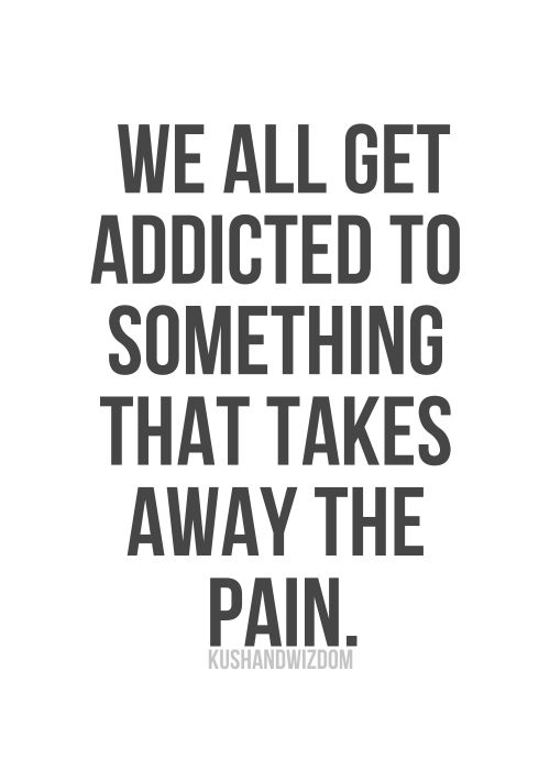 I get addicted to my loves. <3 friends, family, lover...I am addicted to you all. :)