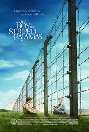 The Boy in the Striped Pajamas - Set during World War II, a story seen through the innocent eyes of Bruno, the eight-year-old son of the commandant at a concentration camp, whose forbidden friendship with a Jewish boy on the other side of the camp fence has startling and unexpected consequences.