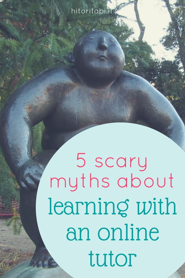 Debunking 5 Scary Myths About Learning With An Online Tutor Scary Myths Online Tutoring Online Learning