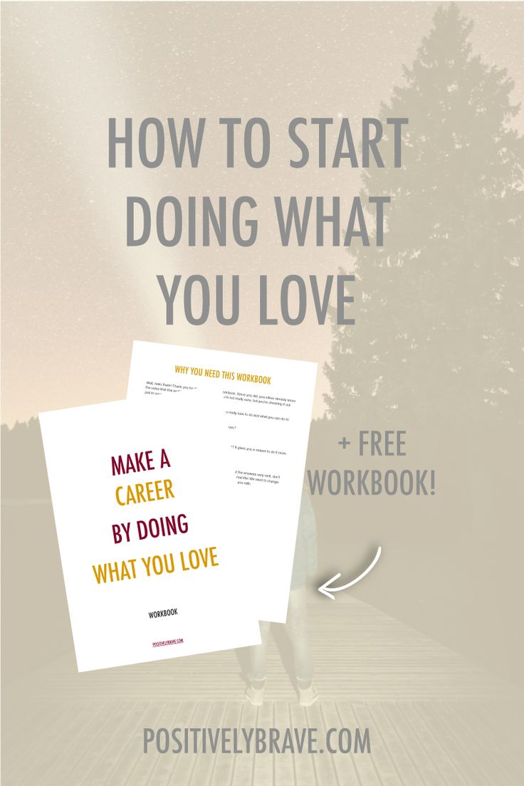 Overcome your fears and start doing what you love. I also added a free workbook to help you make a career by doing what you love. Your passion could be the key to your purpose, dream career, and success!