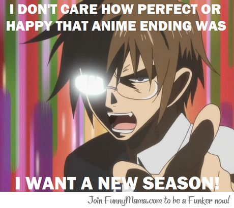 ANOTHER OTAKU PROBLEM (Except Fullmetal Alchemist: Brotherhood, that ending was perfect! Loved it so much!)