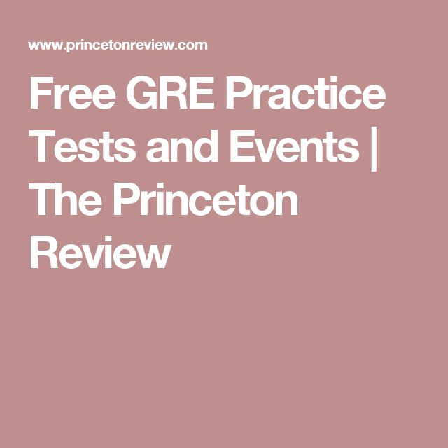Free GRE Practice Tests and Events | The Princeton Review