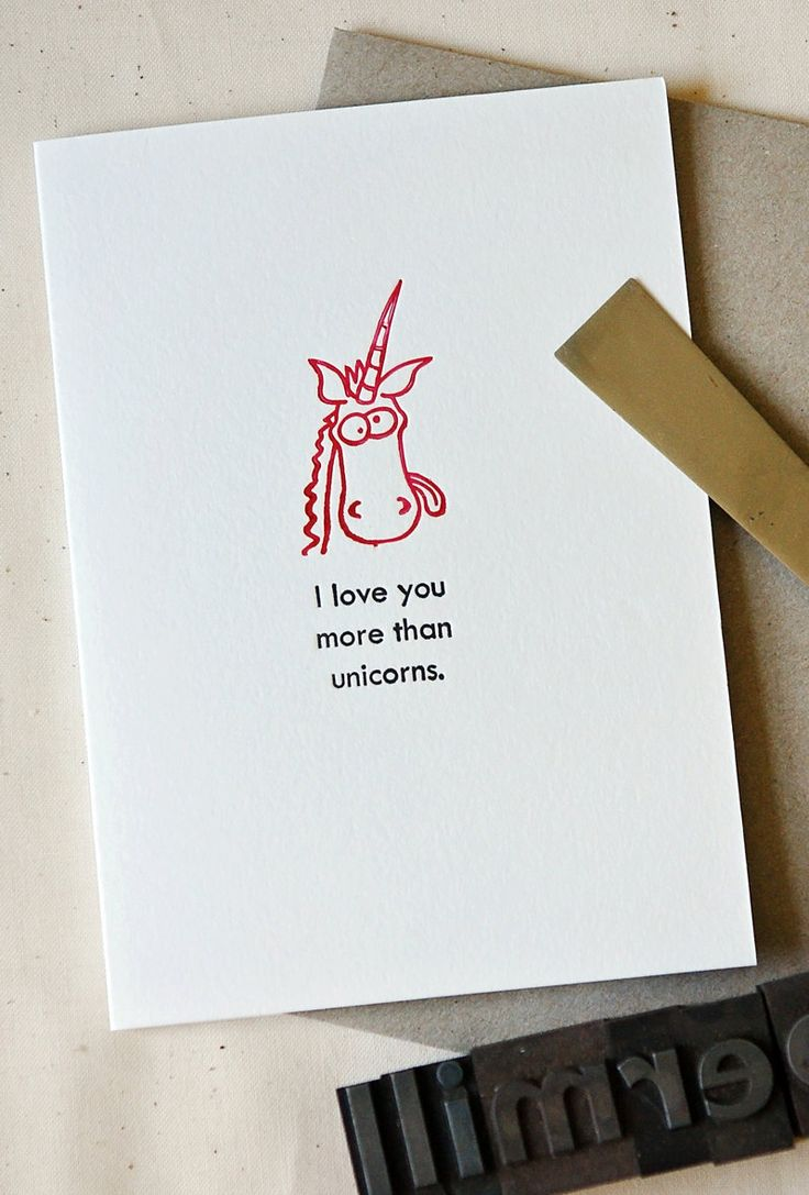 A personal favorite from my Etsy shop https://www.etsy.com/listing/223325580/i-love-you-more-than-unicorns