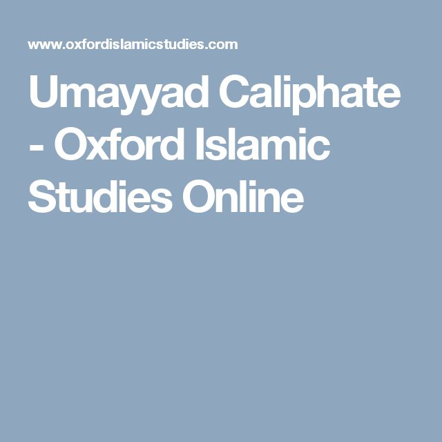 Umayyad Caliphate - Oxford Islamic Studies Online